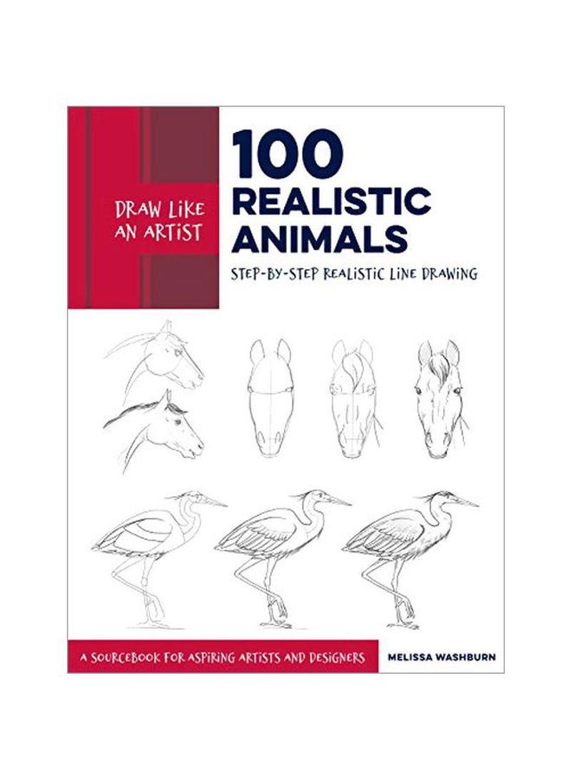 تسوق وdraw Like An Artist 100 Realistic Animals Step By Step Realistic Line Drawing Paperback أونلاين في الإمارات